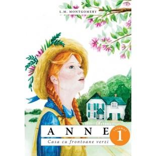 Anne. Casa cu frontoane verzi - vol. 1