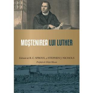 Mostenirea lui Luther de R. C. Sproul