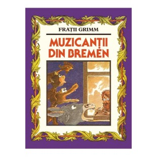 Muzicantii din Bremen - Povestiri pentru copii (7-10 ani)
