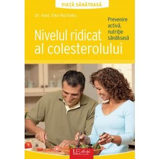 Nivelul ridicat al colesterolului - Prevenire activă, nutriție sănătoasă