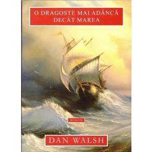 O dragoste mai adanca decat marea de Dan Walsh