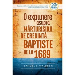 O expunere asupra marturisirii de credinta baptiste de la 1689 de Samuel E. Waldron