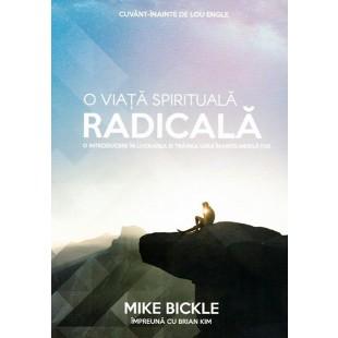 O viata spirituala radicala de Mike Bickle