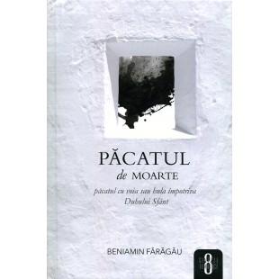 Pacatul de moarte - pacatul cu voia sau jula impotriva Duhului Sfant de Beniamin Faragau