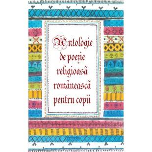 Antologie de poezie religioasă românească pentru copii - poezii ortodoxe