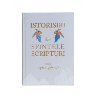 ISTORISIRI DIN SFINTELE SCRIPTURI – PENTRU COPII ȘI PĂRINȚI - versiune ortodoxa