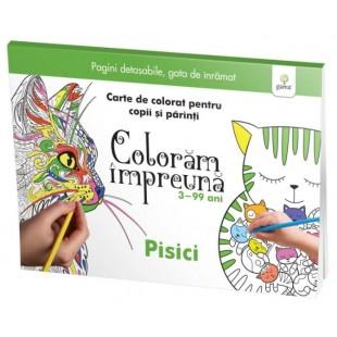 Coloram impreuna Pisici - Carte de colorat pentru copii si parinti (3-99 ani)