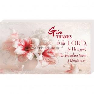 Placheta birou - Give thanks to the Lord