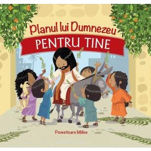 Planul lui Dumnezeu pentru tine - povestioare Biblice pentru copii (3-7 ani)