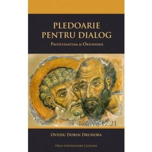 Pledoarie pentru dialog. Protestantism și ortodoxie
