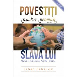 Povestiți printre neamuri slava Lui - mărturie crestină