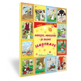 Povești, povestiri și basme ilustrate - Vol. IV