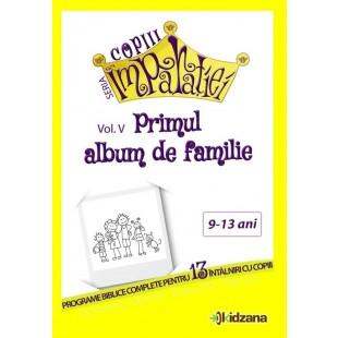 Copiii Imparatiei - Primul album de familie, voI.5 - Programe biblice pentru copii (9-13 ani)