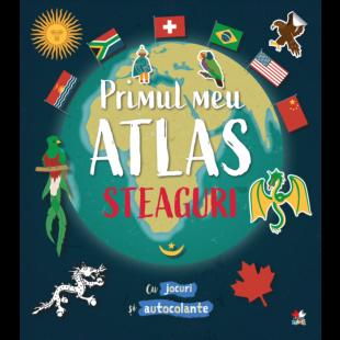 Primul meu atlas - Steaguri - Cu jocuri si autocolante