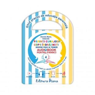 Părinți curajoși - copii îndrăzneți - Audiobook pentru părinți