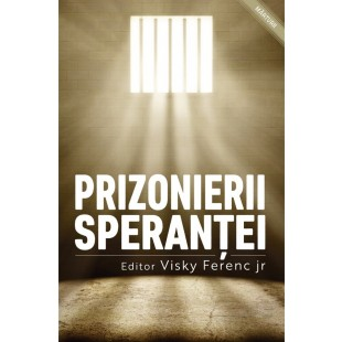 Prizonierii sperantei - Marturie crestina
