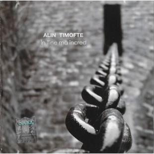 Alin Timofte muzica crestina - In tine ma incred, CD