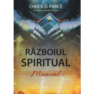 Razboiul spiritual - Manual de Chuck D. Pierce