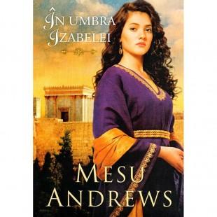 In umbra Izabelei - Seria Comorile dragostei Sale 4 - (Roman crestin)