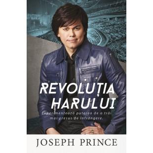 Revolutia Harului - Experimenteaza puterea de a trai mai presus de infrangere