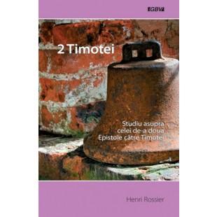 2 Timotei - studiu asupra celei de-a doua Epistole catre Timotei