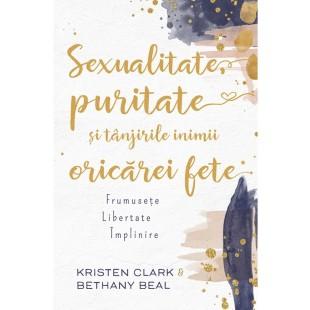 Sexualitate, puritate și tânjirile inimii oricărei fete