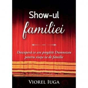 Show-ul familiei. Descoperă ce are pregătit Dumezeu pentru viața ta de familie
