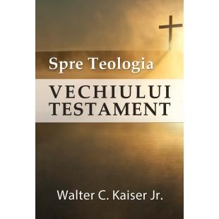 Spre Teologia Vechiului Testament