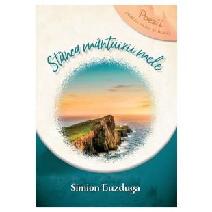 Stânca mântuirii mele - poezii pentru mici și mari de Simion Buzduga