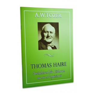 Thomas Haire, instalatorul din Lisburne, un om al rugaciunii A.W. Tozer
