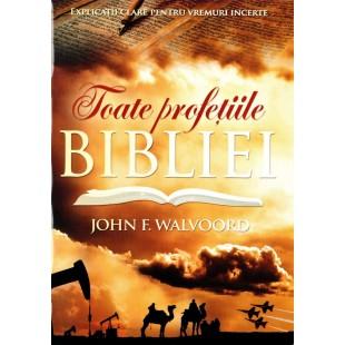 Toate profetiile Bibliei de John F. Walvoord