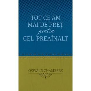 Tot ce am mai de pret pentru Cel Preainalt - ediție de buzunar, Oswald Chambers
