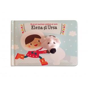 Carte copii - Eu si cel mai bun prieten al meu Elena si Ursa