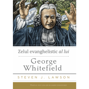Zelul evanghelistic a lui George Whitefield