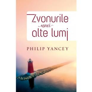 Zvonurile unei alte lumi, Philip Yancey